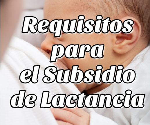 Requisitos para el Subsidio de Lactancia