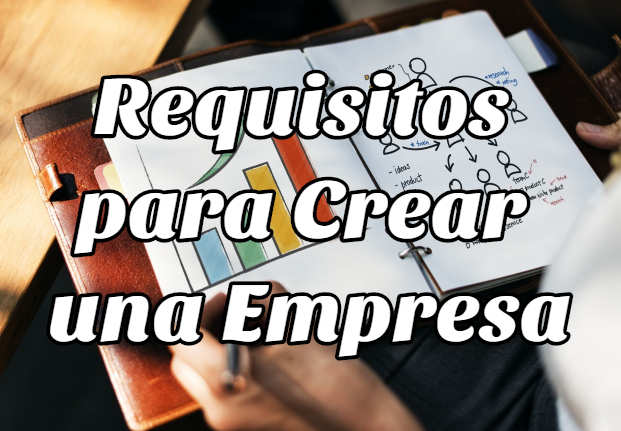 Trámites y Requisitos para Crear una Empresa