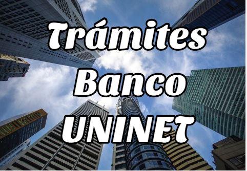 Trámites y requisitos del Banco Unión Uninet