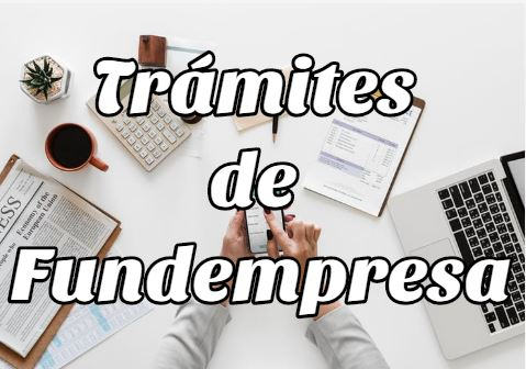 Trámites y Requisitos de Fundempresa