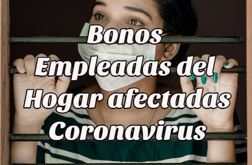 Bonos para Empleadas del Hogar en Desempleo por el Coronavirus